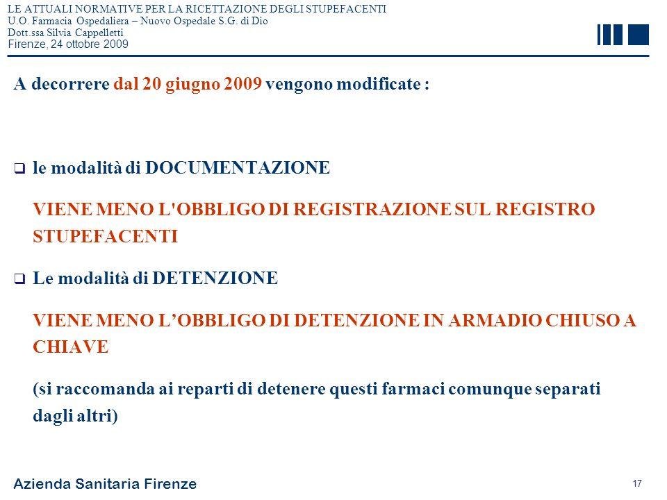 A decorrere dal 20 giugno 2009 vengono modificate :