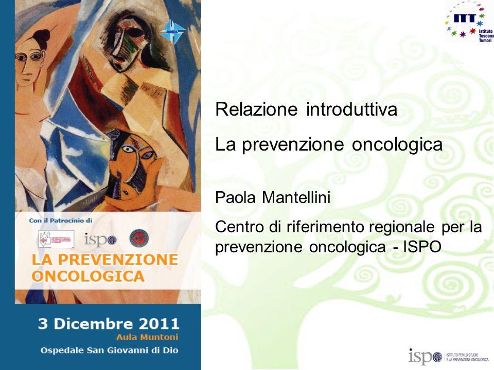 Relazione introduttiva La prevenzione oncologica