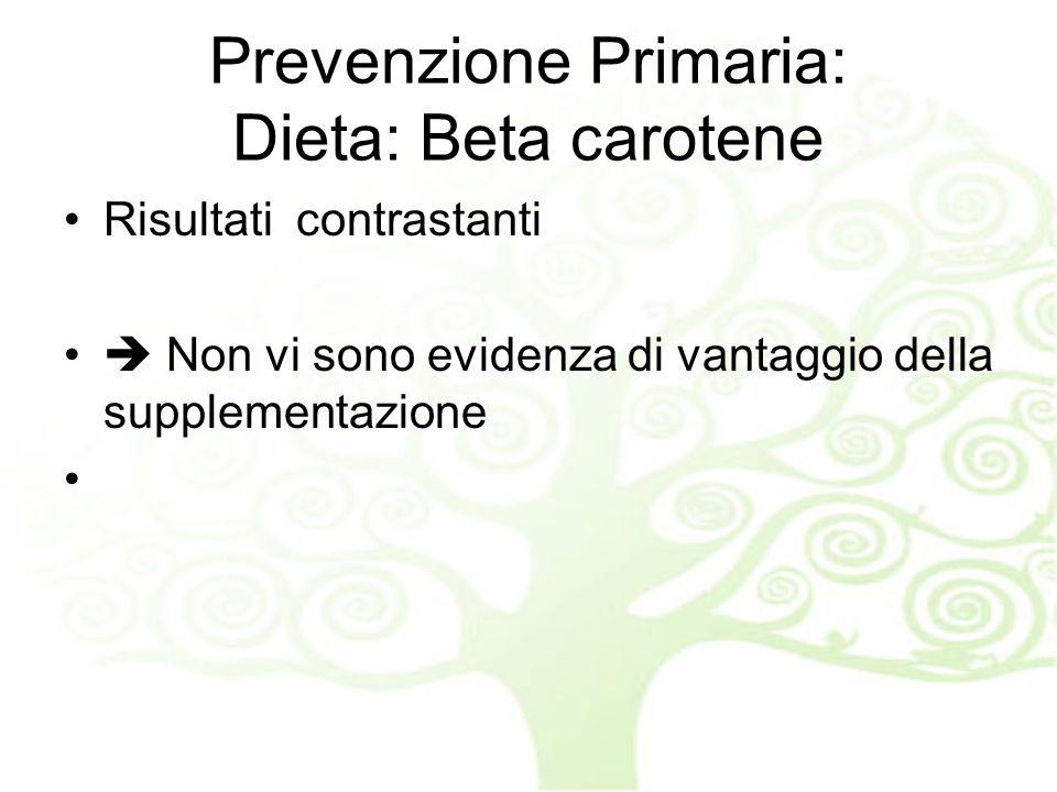 Prevenzione Primaria: Dieta: Beta carotene