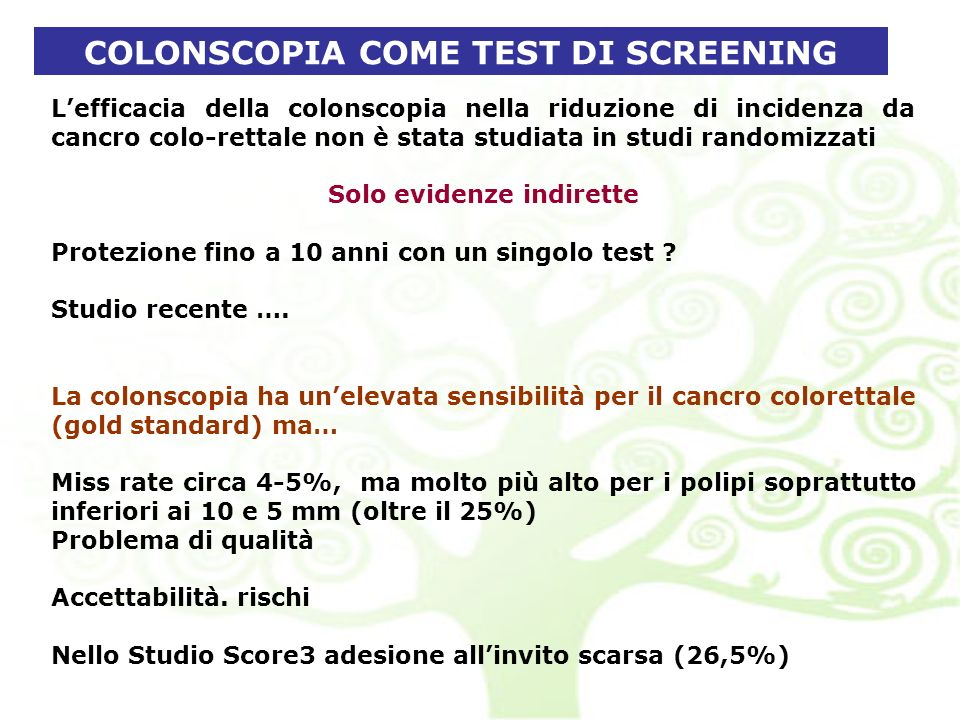 COLONSCOPIA COME TEST DI SCREENING Solo evidenze indirette