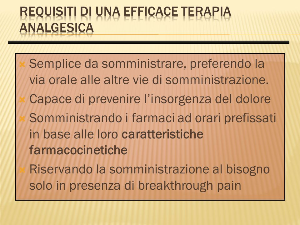 Requisiti di una efficace terapia analgesica
