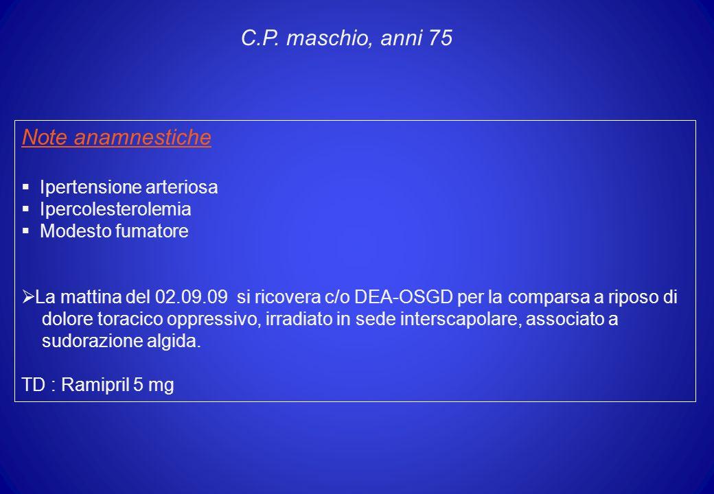 C.P. maschio, anni 75 Note anamnestiche Ipertensione arteriosa