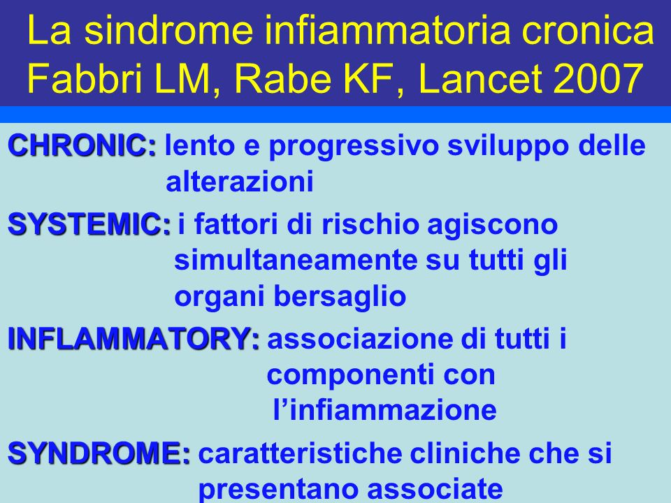 La sindrome infiammatoria cronica Fabbri LM, Rabe KF, Lancet 2007