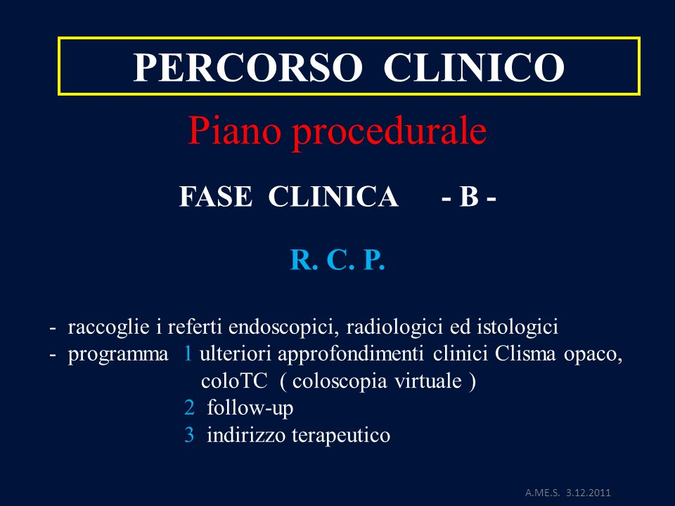 PERCORSO CLINICO Piano procedurale FASE CLINICA - B - R. C. P.