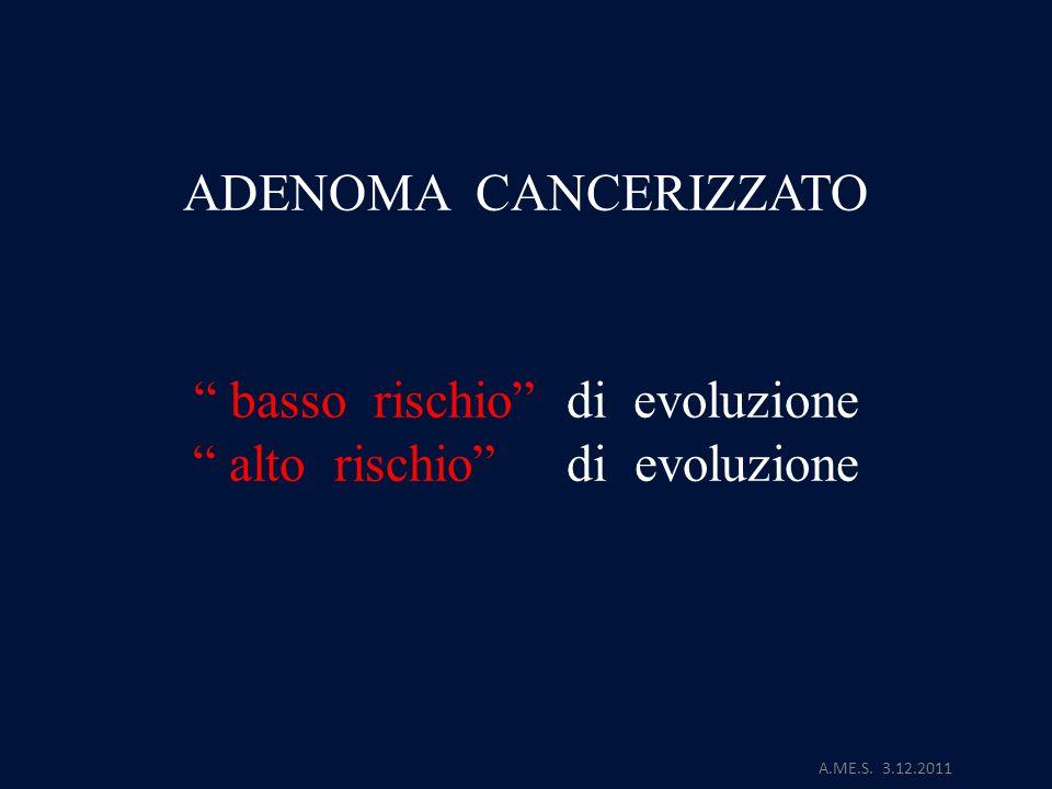 basso rischio di evoluzione alto rischio di evoluzione