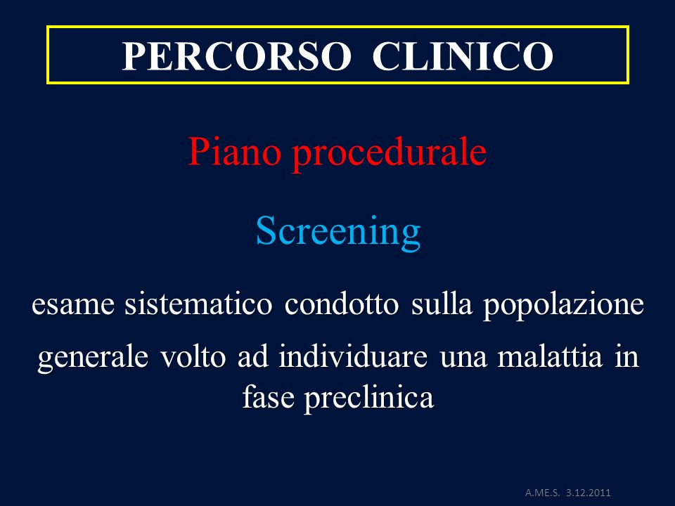 PERCORSO CLINICO Piano procedurale Screening