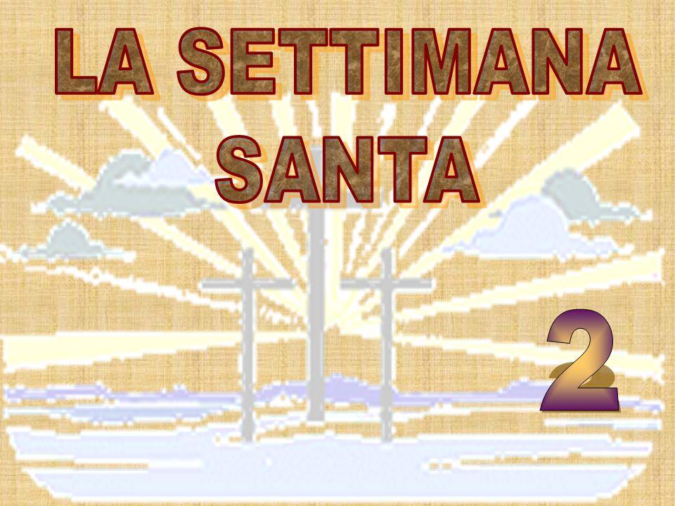 LA SETTIMANA SANTA 2