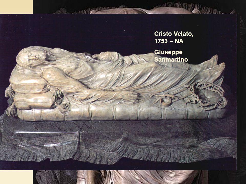 Cristo Velato, 1753 – NA Giuseppe Sanmartino