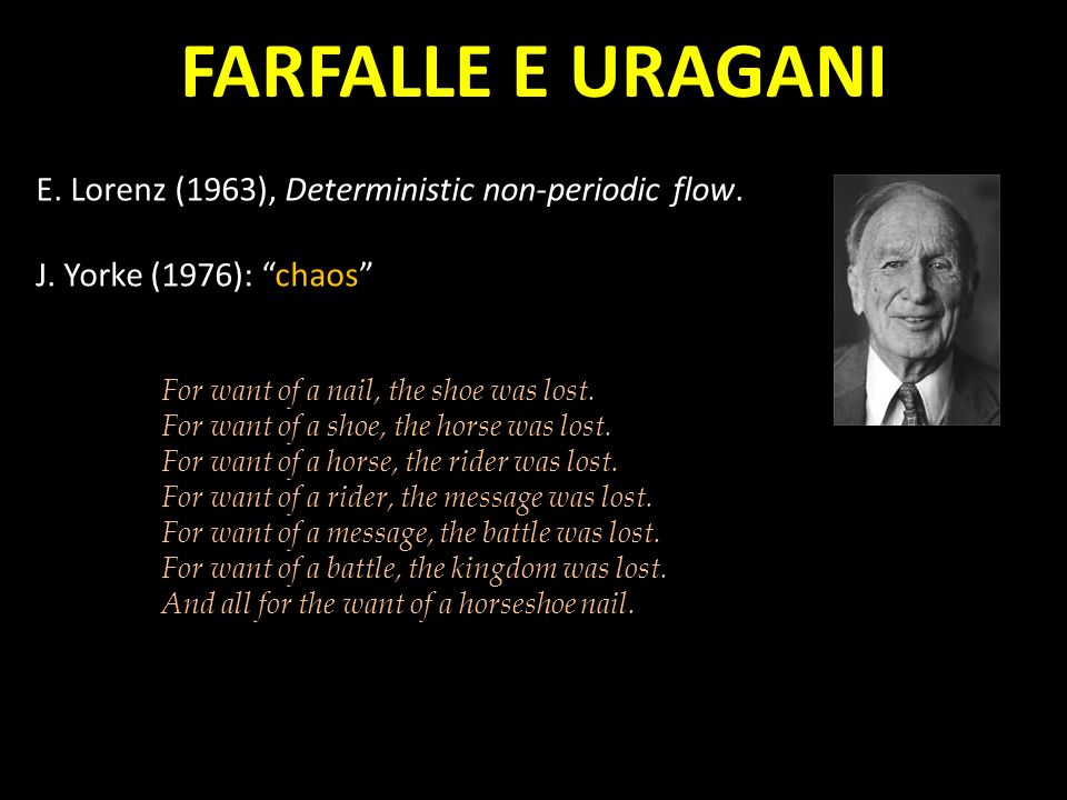 FARFALLE E URAGANI E. Lorenz (1963), Deterministic non-periodic flow.