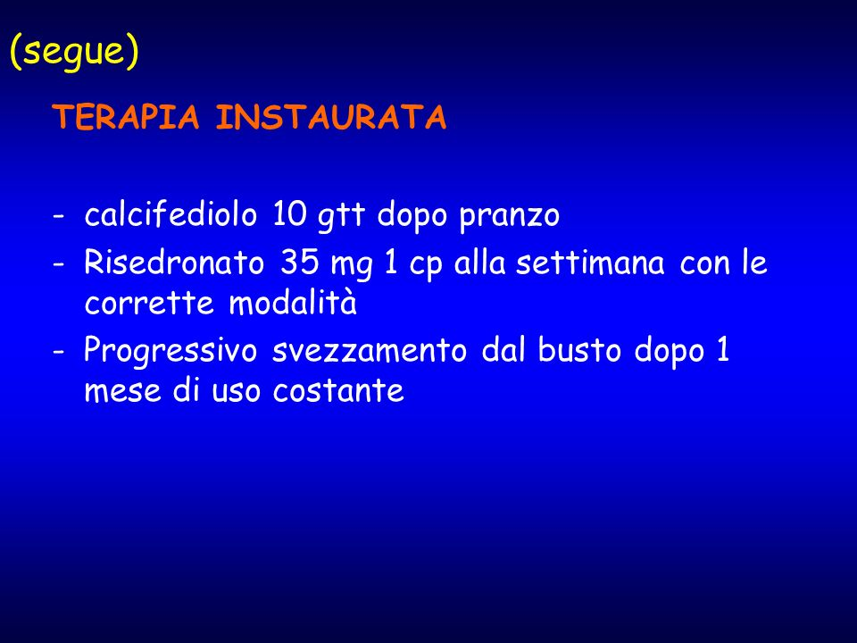 (segue) TERAPIA INSTAURATA calcifediolo 10 gtt dopo pranzo