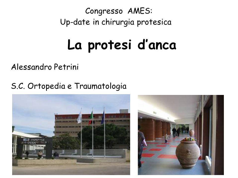 La protesi d'anca Congresso AMES: Up-date in chirurgia protesica