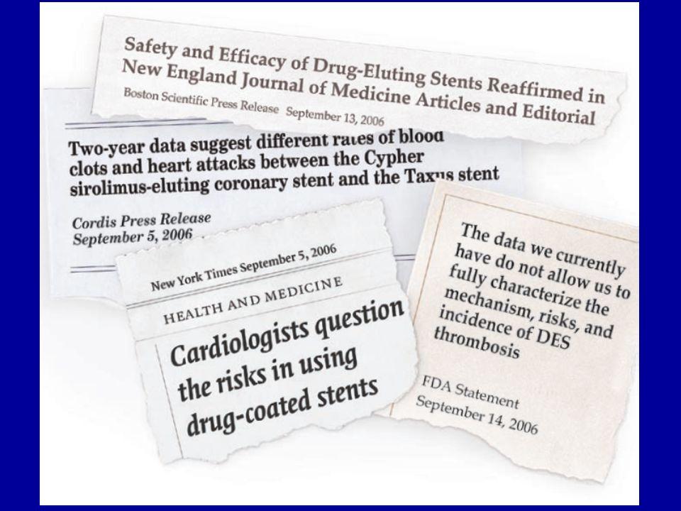 DES sono associati a scarsa (o, meglio, assente) riendotelizzazione e a reazioni locali di ipersensibilità esponendo il paziente a un elevato rischio di trombosi tardiva.