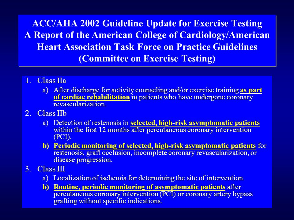 ACC/AHA 2002 Guideline Update for Exercise Testing A Report of the American College of Cardiology/American Heart Association Task Force on Practice Guidelines (Committee on Exercise Testing)