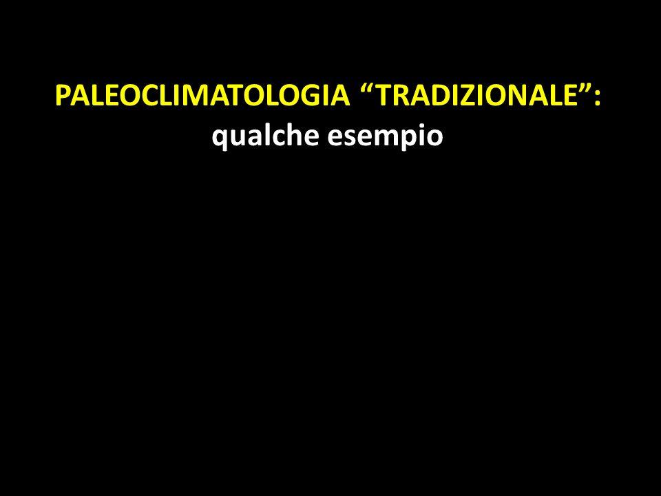 PALEOCLIMATOLOGIA TRADIZIONALE :