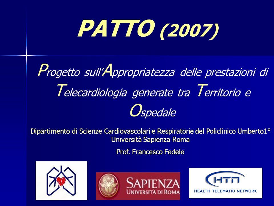 PATTO (2007)Progetto sull'Appropriatezza delle prestazioni di Telecardiologia generate tra Territorio e Ospedale.