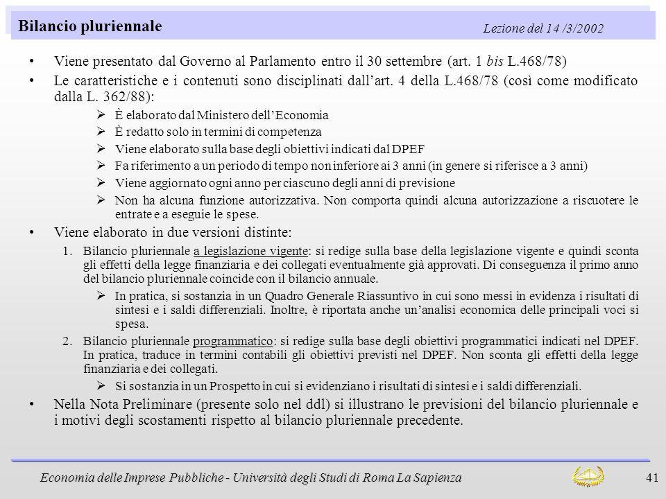 Bilancio pluriennale Lezione del 14 /3/2002. Viene presentato dal Governo al Parlamento entro il 30 settembre (art. 1 bis L.468/78)