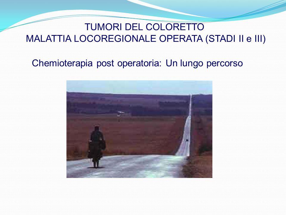 MALATTIA LOCOREGIONALE OPERATA (STADI II e III)