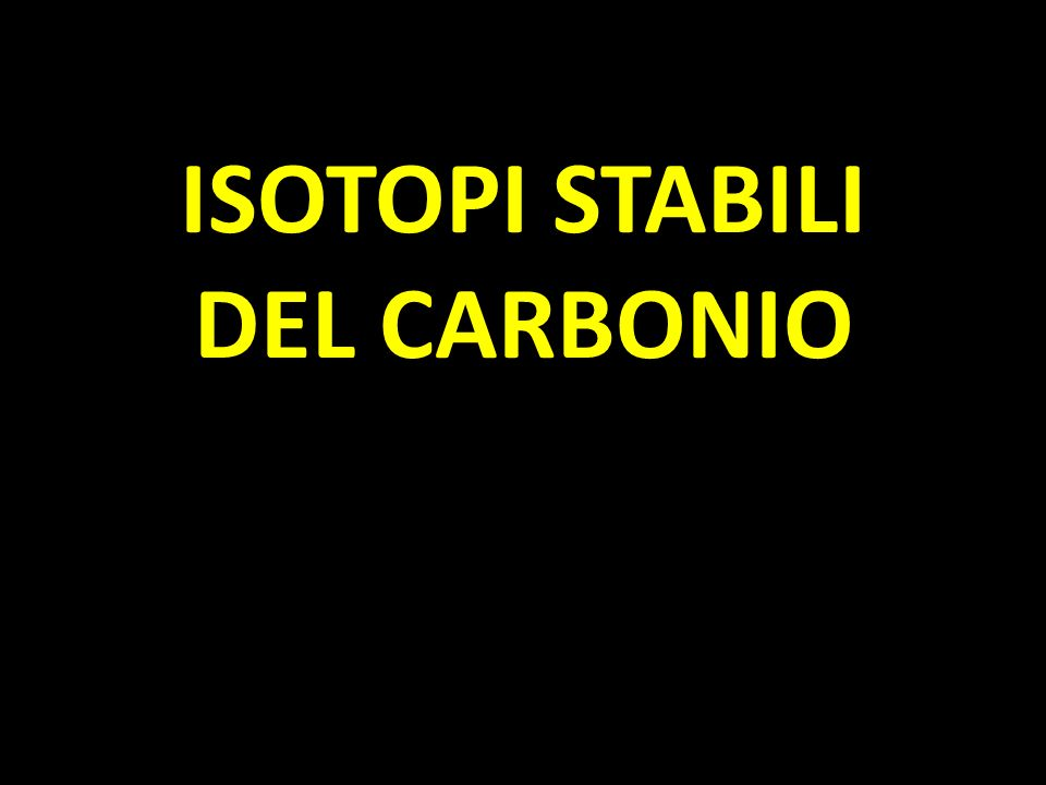 ISOTOPI STABILI DEL CARBONIO
