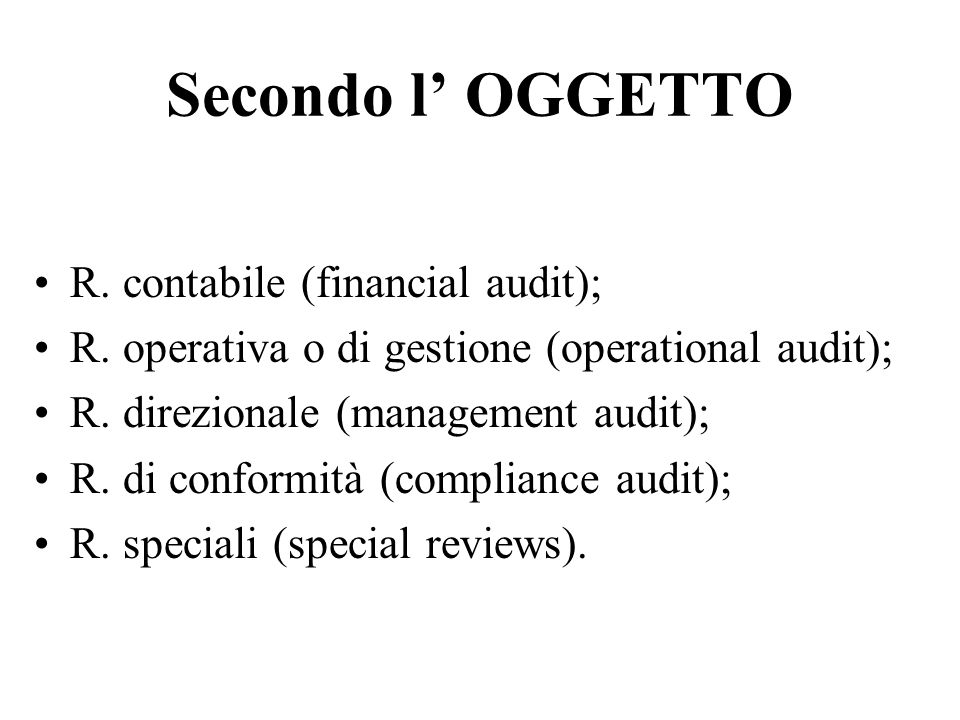 Secondo l' OGGETTO R. contabile (financial audit);