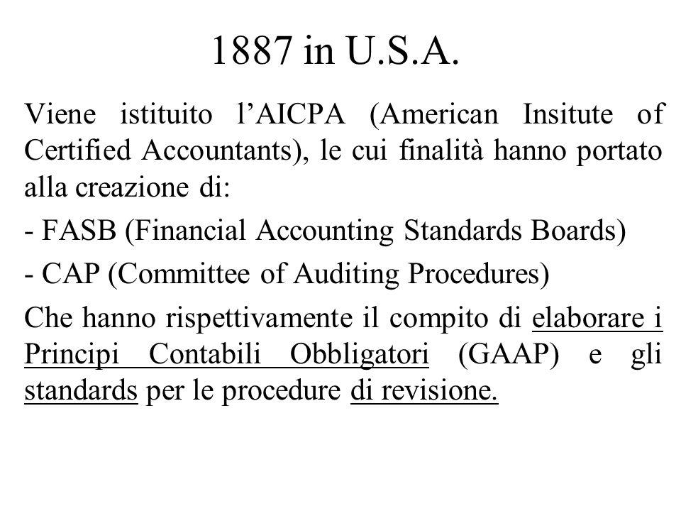 1887 in U.S.A. Viene istituito l'AICPA (American Insitute of Certified Accountants), le cui finalità hanno portato alla creazione di:
