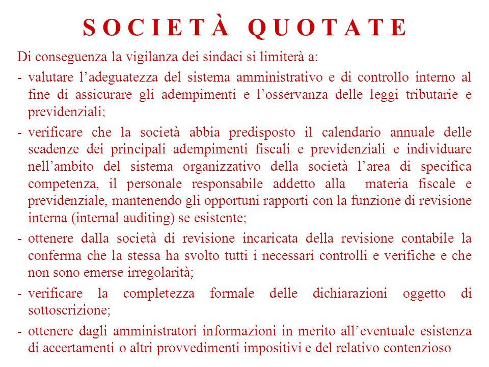 S O C I E T À Q U O T A T E Di conseguenza la vigilanza dei sindaci si limiterà a: