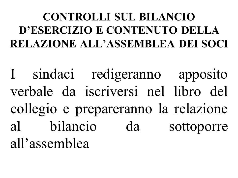 CONTROLLI SUL BILANCIO D'ESERCIZIO E CONTENUTO DELLA RELAZIONE ALL'ASSEMBLEA DEI SOCI