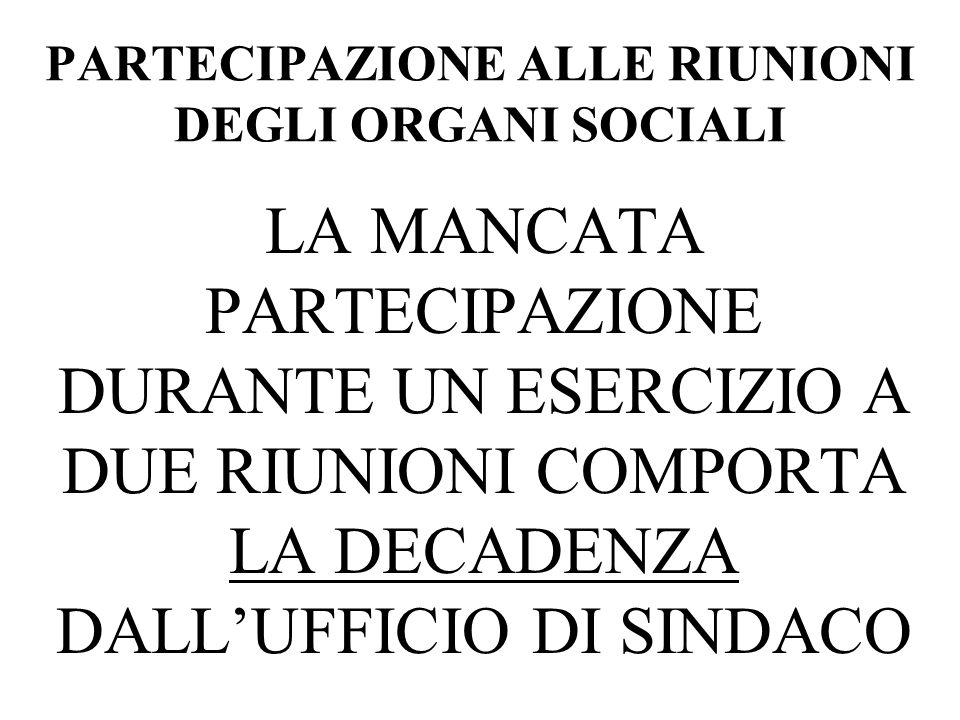 PARTECIPAZIONE ALLE RIUNIONI DEGLI ORGANI SOCIALI