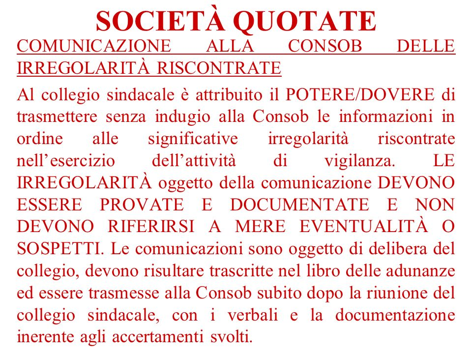 SOCIETÀ QUOTATE COMUNICAZIONE ALLA CONSOB DELLE IRREGOLARITÀ RISCONTRATE.