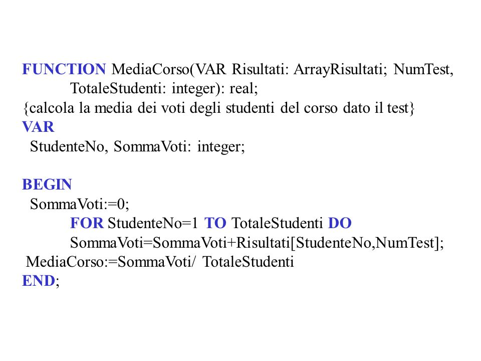FUNCTION MediaCorso(VAR Risultati: ArrayRisultati; NumTest,