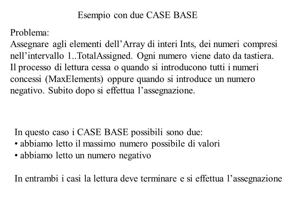 Esempio con due CASE BASE