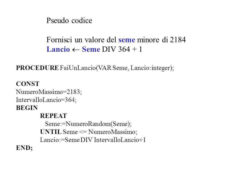 Fornisci un valore del seme minore di 2184 Lancio  Seme DIV 364 + 1