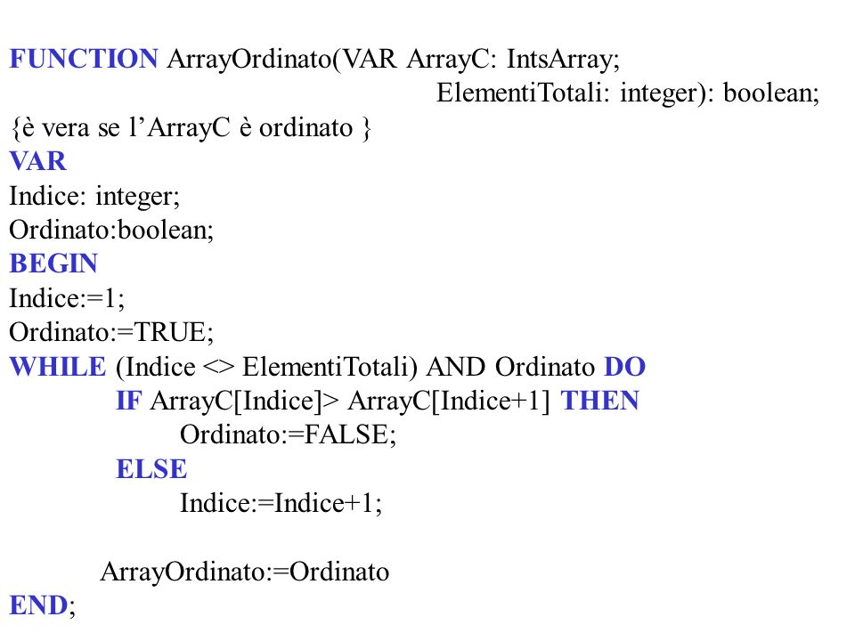 FUNCTION ArrayOrdinato(VAR ArrayC: IntsArray;