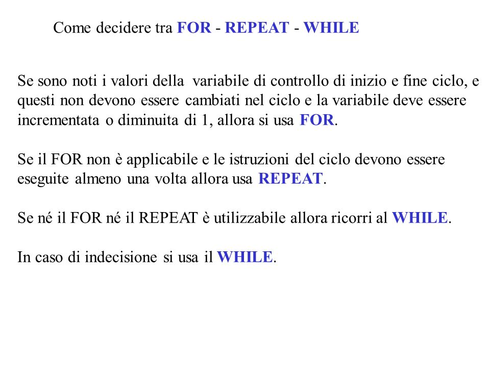 Come decidere tra FOR - REPEAT - WHILE