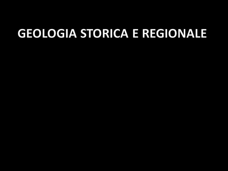GEOLOGIA STORICA E REGIONALE