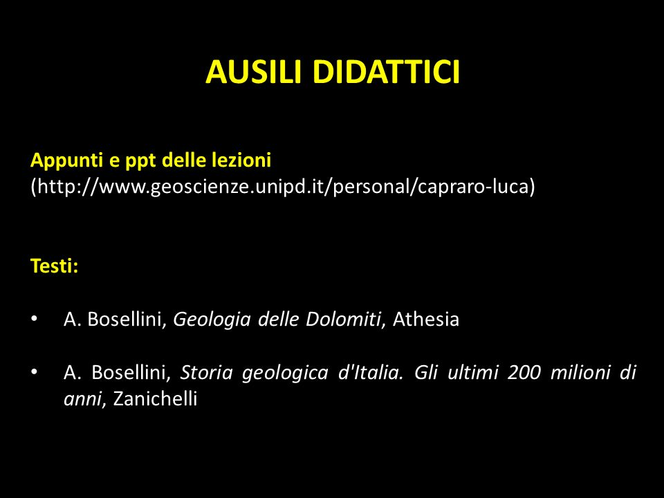 AUSILI DIDATTICI Appunti e ppt delle lezioni (http://www.geoscienze.unipd.it/personal/capraro-luca)