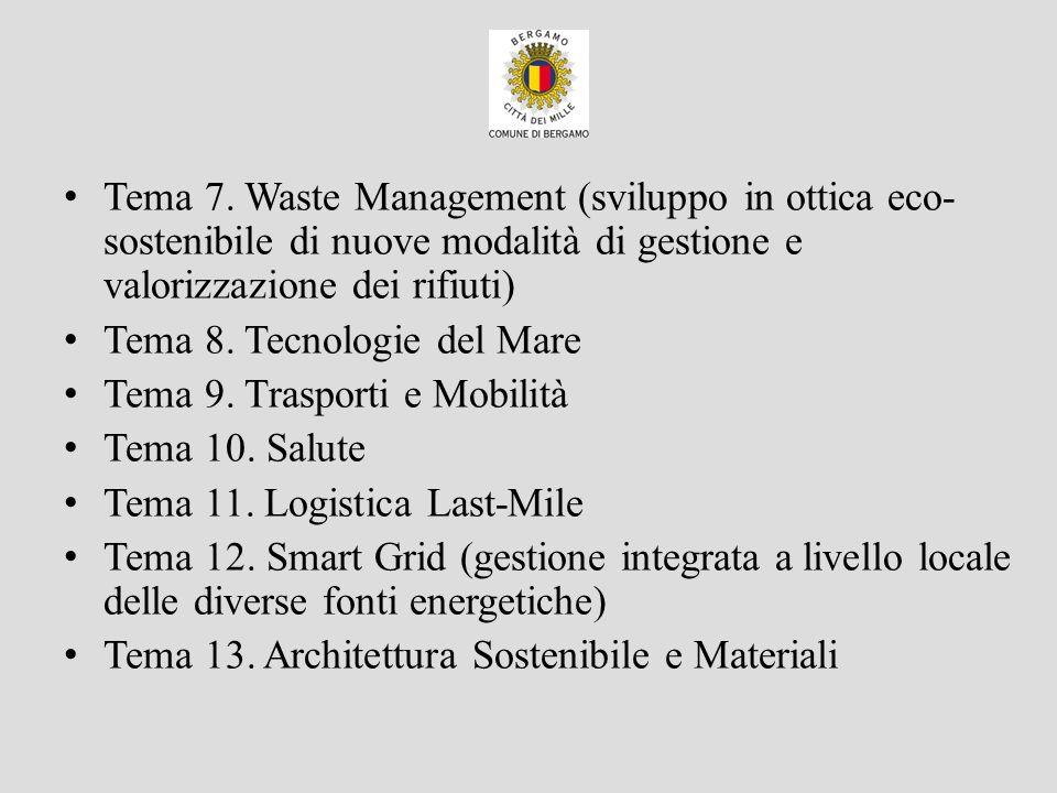 Tema 7. Waste Management (sviluppo in ottica eco-sostenibile di nuove modalità di gestione e valorizzazione dei rifiuti)