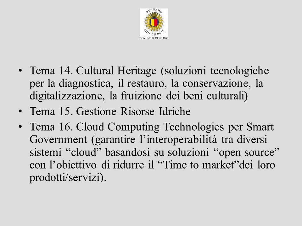 Tema 14. Cultural Heritage (soluzioni tecnologiche per la diagnostica, il restauro, la conservazione, la digitalizzazione, la fruizione dei beni culturali)