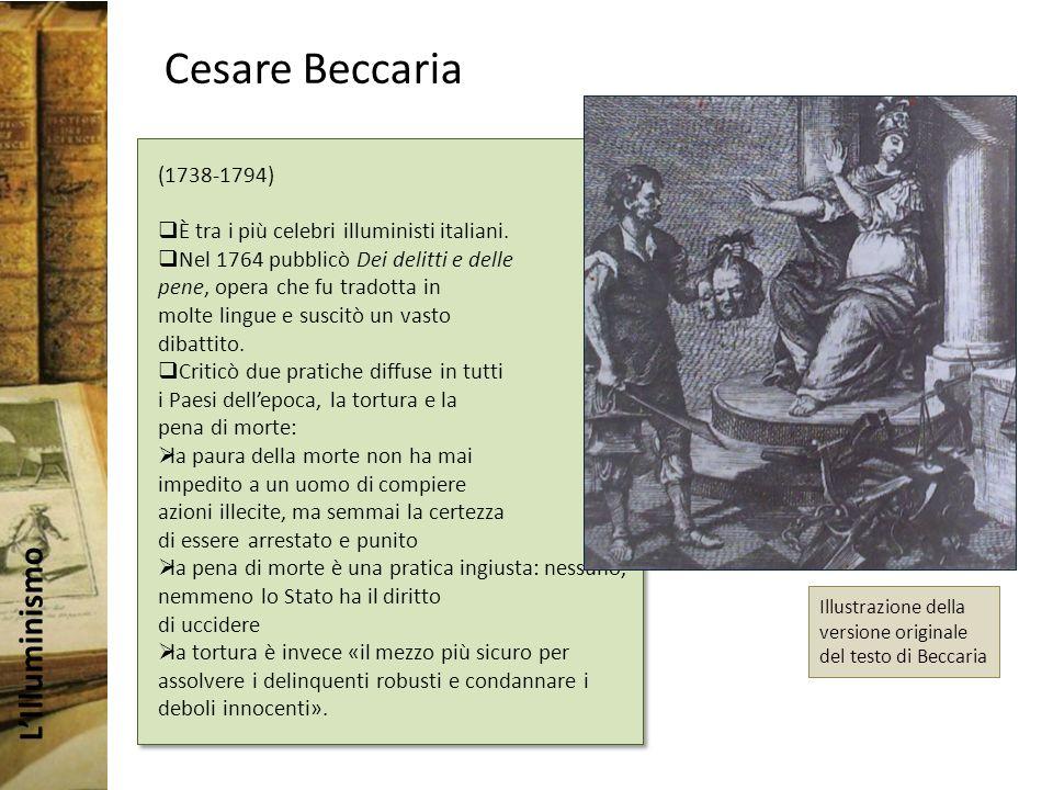 Cesare Beccaria (1738-1794) È tra i più celebri illuministi italiani.