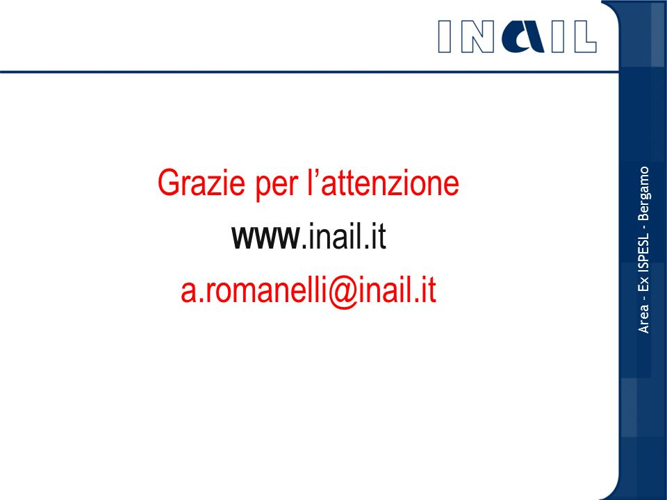 Grazie per l'attenzione a.romanelli@inail.it