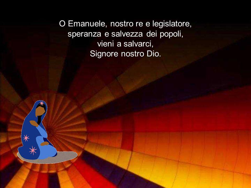 O Emanuele, nostro re e legislatore, speranza e salvezza dei popoli,