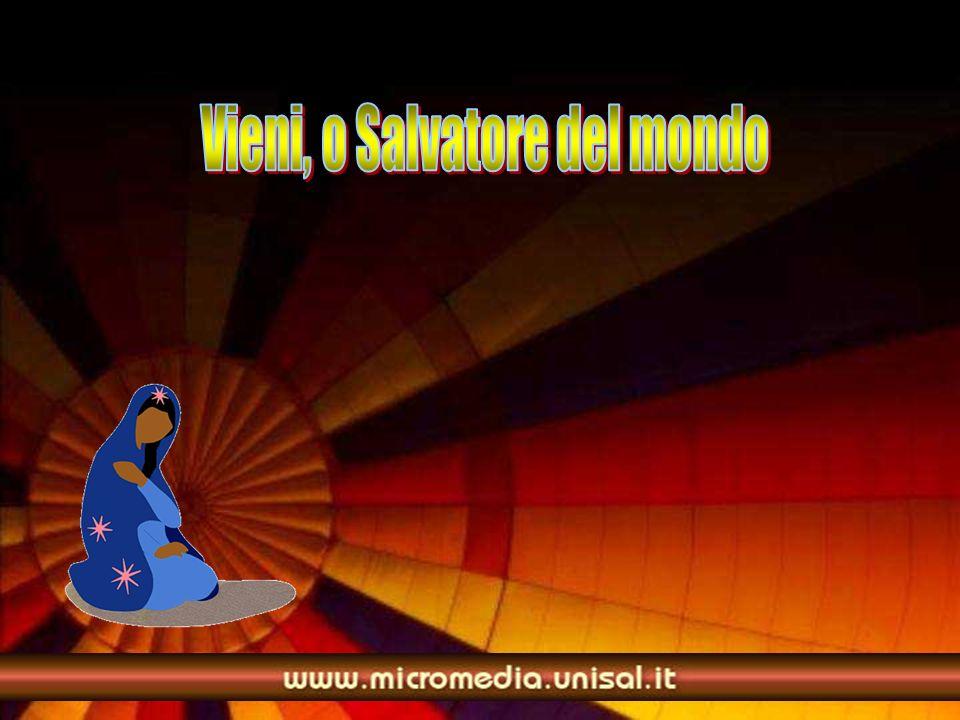 Vieni, o Salvatore del mondo