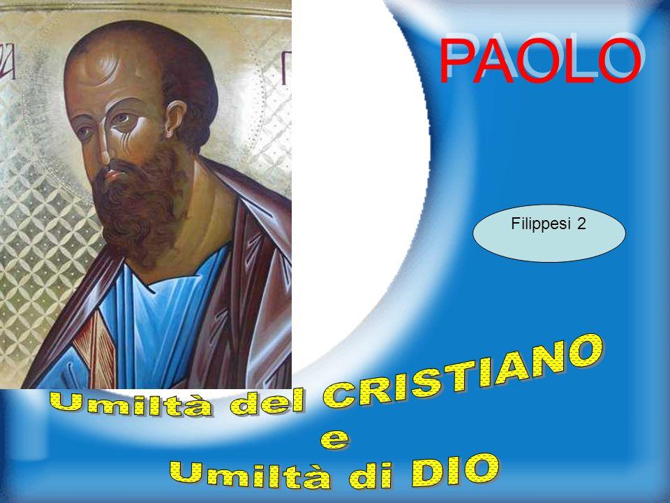 PAOLO Filippesi 2 Umiltà del CRISTIANO e Umiltà di DIO