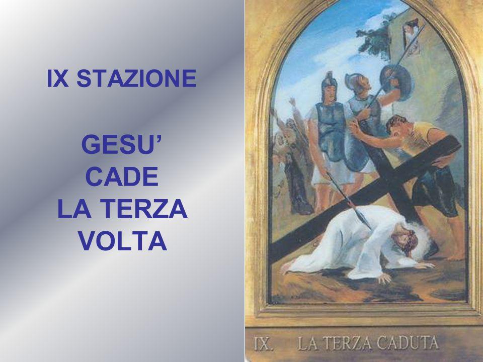 IX STAZIONE GESU' CADE LA TERZA VOLTA