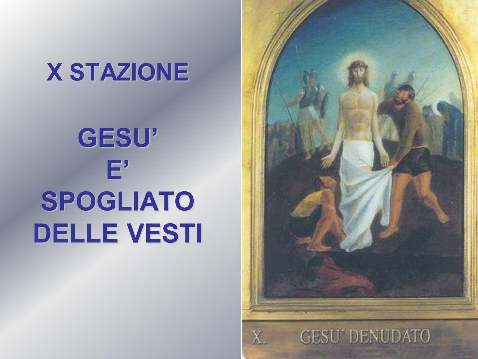 X STAZIONE GESU' E' SPOGLIATO DELLE VESTI