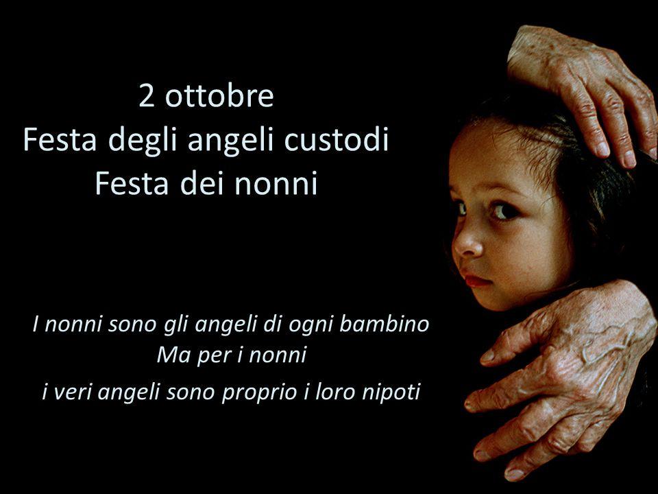 2 ottobre Festa degli angeli custodi Festa dei nonni