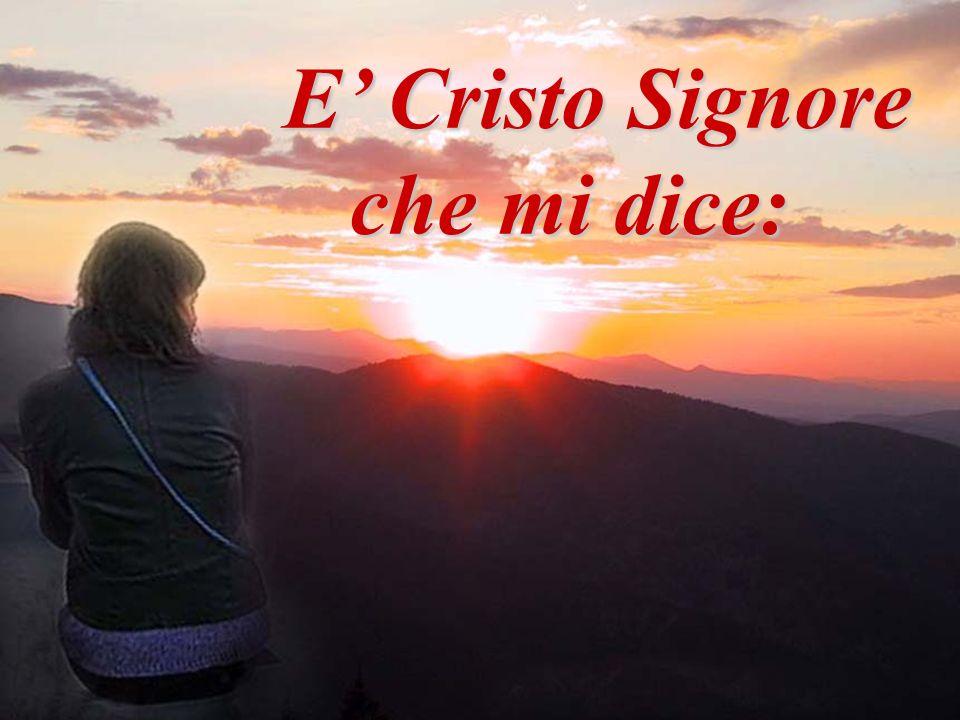 che mi dice: Per merito di Cristo, il futuro è pieno di luce.