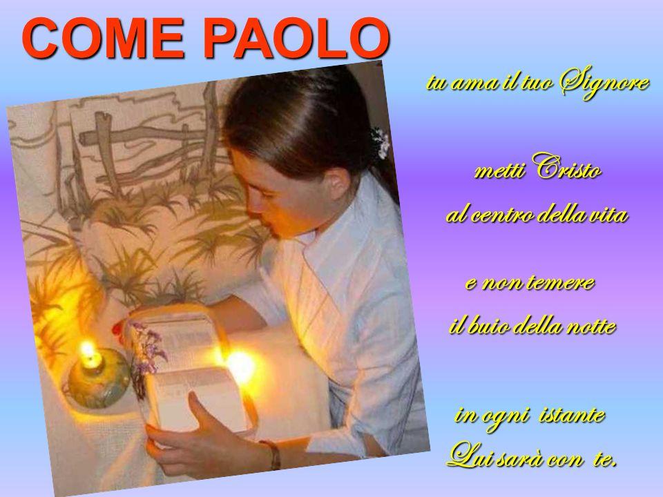 COME PAOLO tu ama il tuo Signore metti Cristo al centro della vita