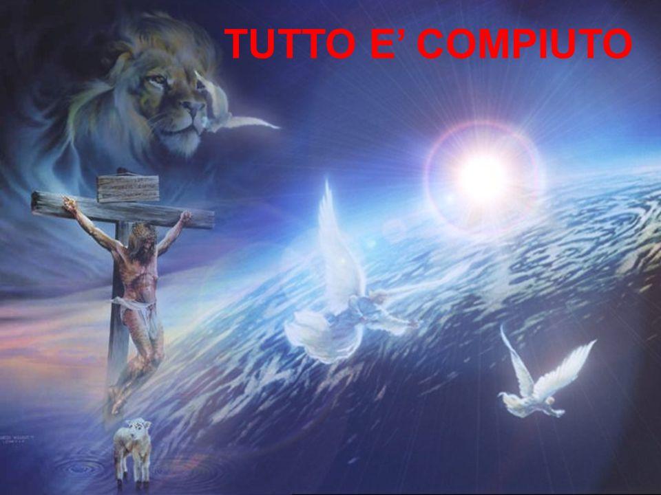 TUTTO E' COMPIUTO