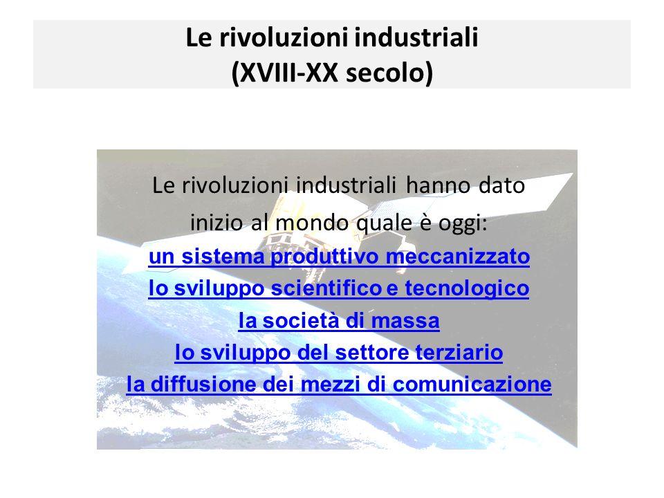 Le rivoluzioni industriali (XVIII-XX secolo)