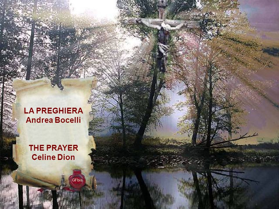 LA PREGHIERA Andrea Bocelli THE PRAYER Celine Dion